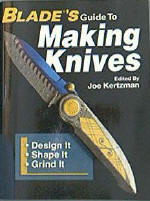 Blades Guide to Making Knives edited by Kertzman (BK141)